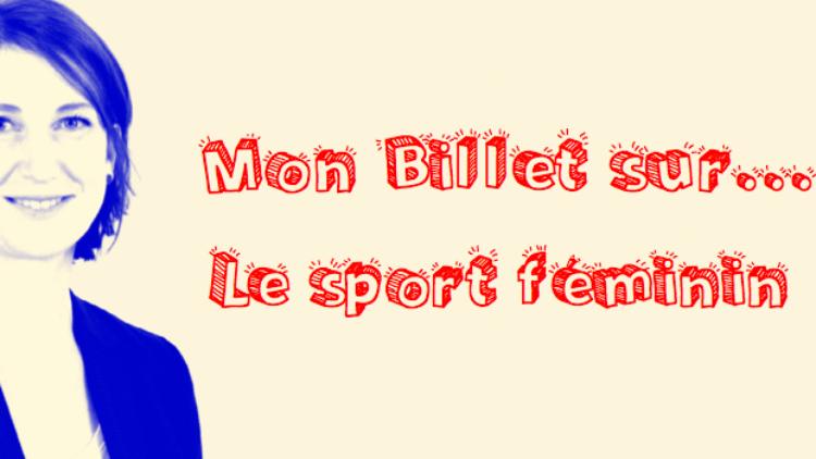 Mon billet sur… le sport féminin