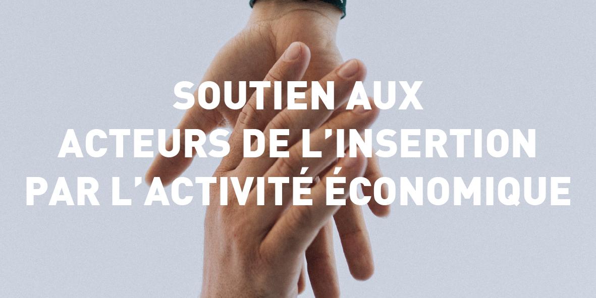 Soutien aux acteurs de l'insertion par l'activité économique !  – 16 juin 2020